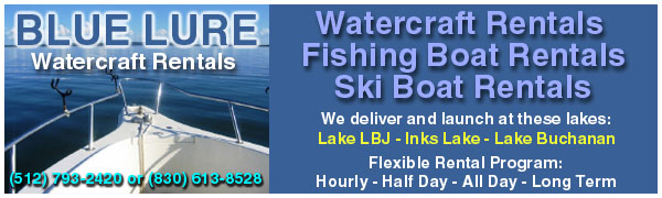 Blue Lure Watercraft Rentals - Serving Lake Buchanan, Inks Lake and Lake LBJ in the Highland Lakes