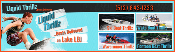 Liquid Thrillz Wakeboard Boats, Ski Boats, Pontoon Boats and Personal Watercraft Rentals on Lake LBJ
